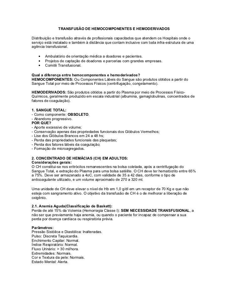 TRANSFUSÃO DE HEMOCOMPONENTES E HEMODERIVADOSDistribuição e transfusão através de profissionais capacitados que atendem os...