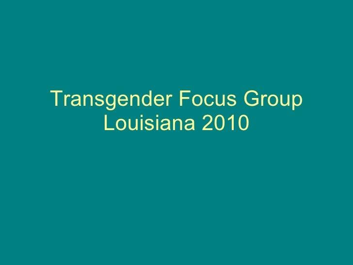 Transgender Focus Group 2010