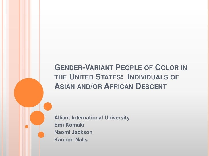 Gender-Variant People of Color in the United States:  Individuals of Asian and/or African Descent<br />Alliant Internation...