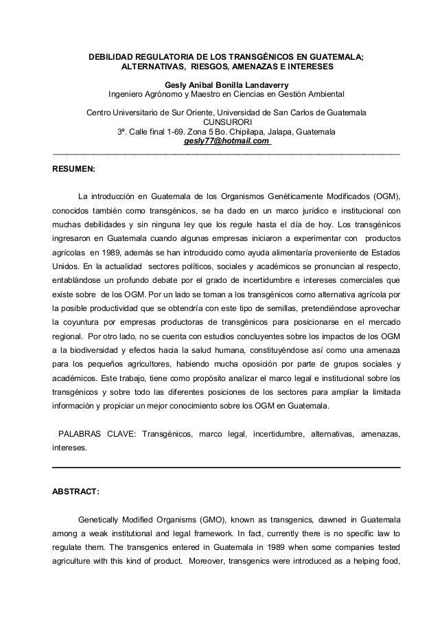 DEBILIDAD REGULATORIA DE LOS TRANSGÉNICOS EN GUATEMALA;ALTERNATIVAS, RIESGOS, AMENAZAS E INTERESESGesly Anibal Bonilla Lan...