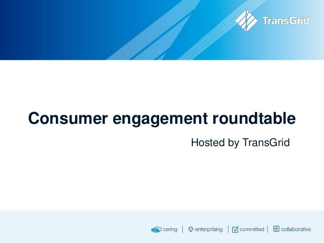 Consumer engagement roundtable Hosted by TransGrid