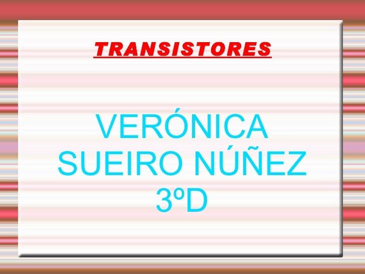 TRANSISTORES VERÓNICA SUEIRO NÚÑEZ 3ºD