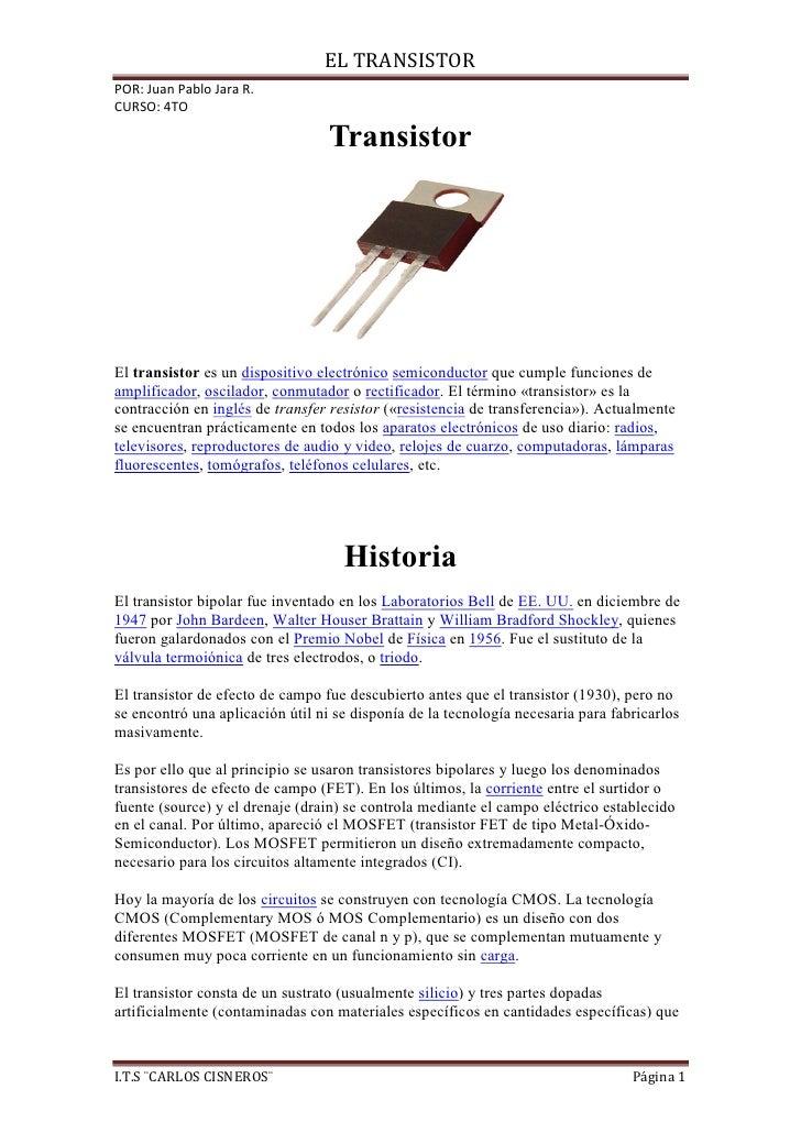 EL TRANSISTORPOR: Juan Pablo Jara R.CURSO: 4TO                                  TransistorEl transistor es un dispositivo ...