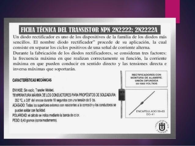 FICHA TÉCNICA lil.  TRANSISTIIR NPN 2N2222; 2N2222A  Un diodo rectificadot' es [1110 de los dispositivos de la familia de l...