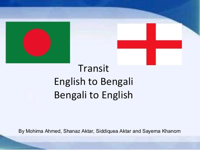 Transit English to Bengali Bengali to English By Mohima Ahmed, Shanaz Aktar, Siddiquea Aktar and Sayema Khanom