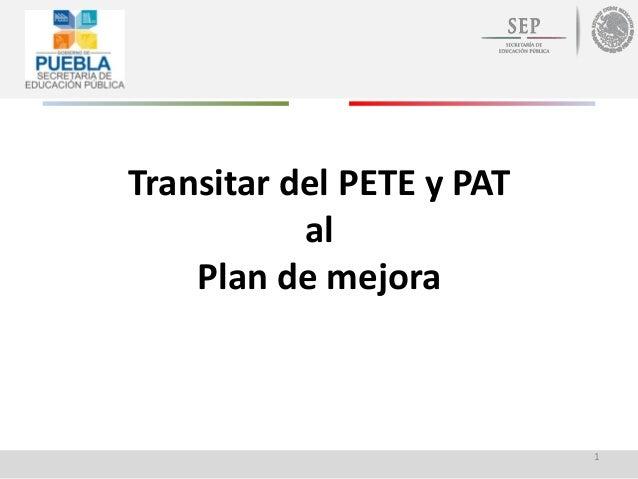 Transitar del PETE y PAT al Plan de mejora 1