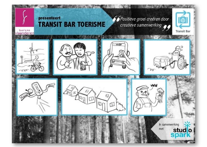 """""""presenteert                  """"TRANSIT BAR TOERISME                       Positieve groei creëren door                    ..."""