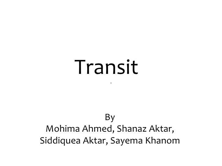 Transit By  Mohima Ahmed, Shanaz Aktar,  Siddiquea Aktar, Sayema Khanom