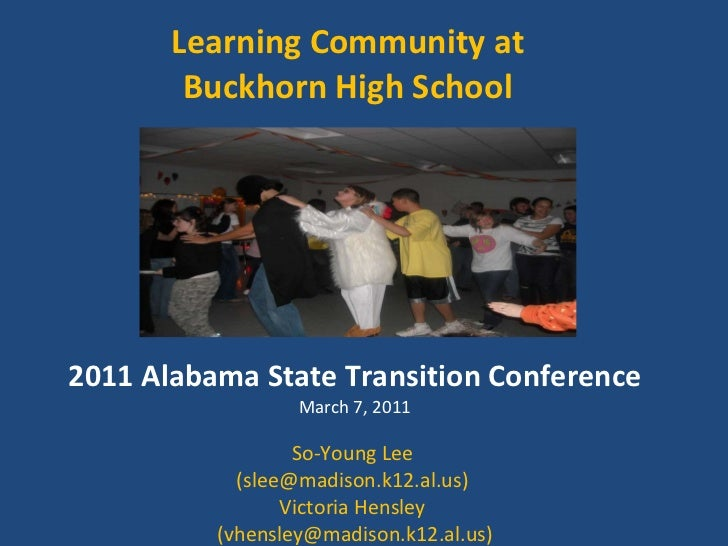 Learning Community at  Buckhorn High School  2011 Alabama State Transition Conference March 7, 2011 So-Young Lee  (slee@ma...
