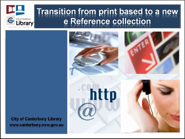 Transition from a print based reference collection to Digital
