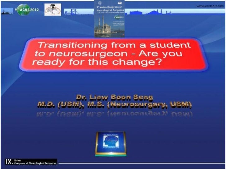 Transitioning from a student to neurosurgeon – Are you ready for this change?