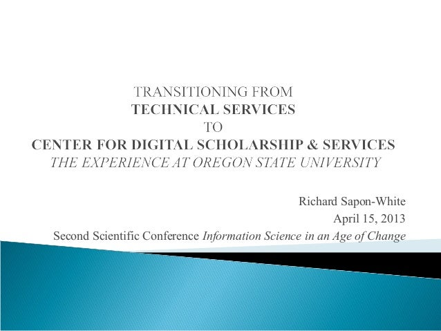 Richard Sapon-WhiteApril 15, 2013Second Scientific Conference Information Science in an Age of Change