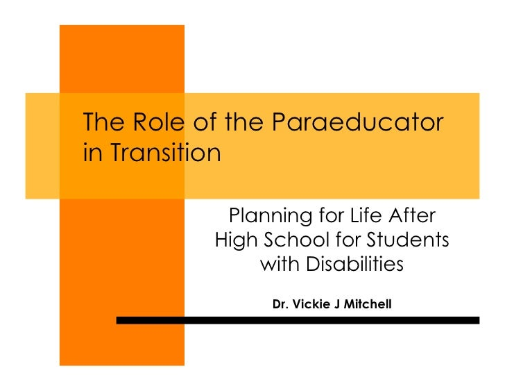 The Role of the Paraeducatorin Transition           Planning for Life After          High School for Students             ...