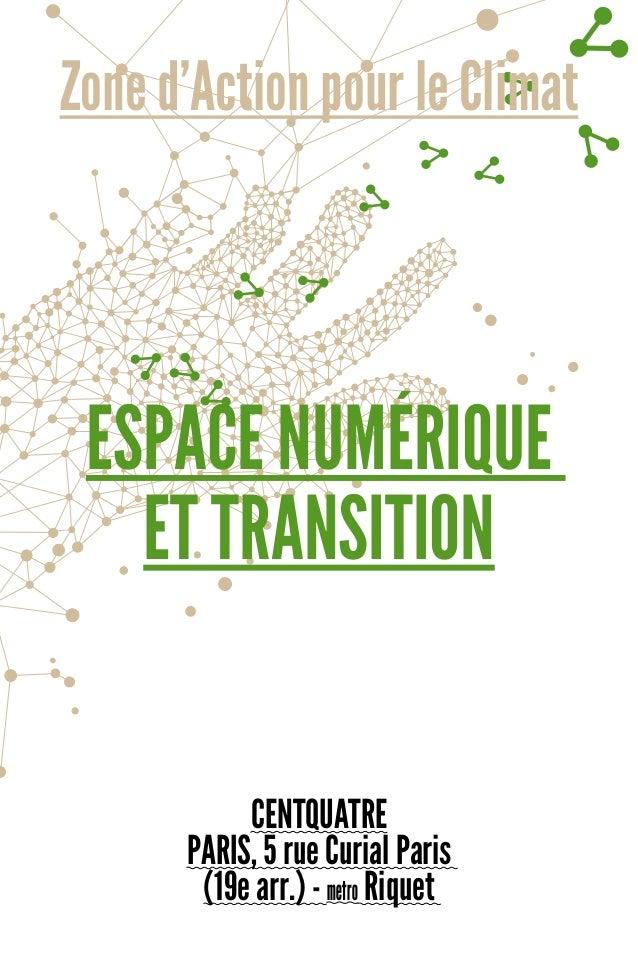 Zone d'Action pour le Climat ESPACE NUMÉRIQUE ET TRANSITION CENTQUATRE PARIS, 5 rue Curial Paris (19e arr.) - metro Riquet