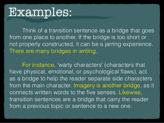 what is a transition sentence in an essay Transition statements are a sort of signal they are words, phrases, or sentences that connect one topic or idea to another in a paper or essay in.