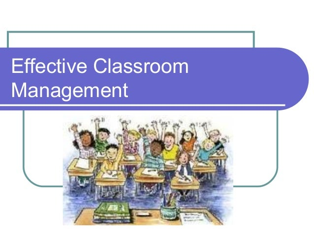 Effective ClassroomManagement