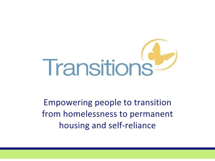 Empowering people to transition from homelessness to permanent housing and self-reliance