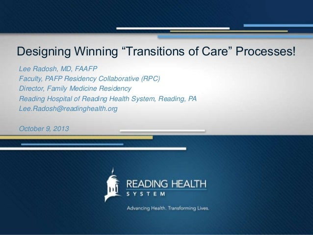 """Designing Winning """"Transitions of Care"""" Processes! Lee Radosh, MD, FAAFP Faculty, PAFP Residency Collaborative (RPC) Direc..."""
