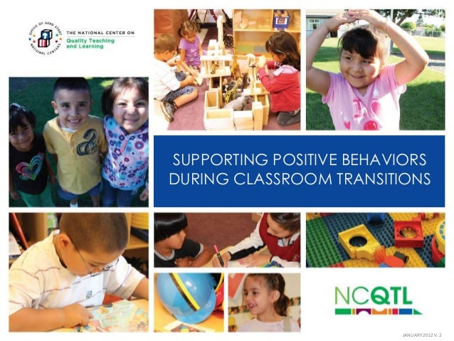 SUPPORTING POSITIVE BEHAVIORS DURING CLASSROOM TRANSITIONS  JANUARY 2012 V. 2