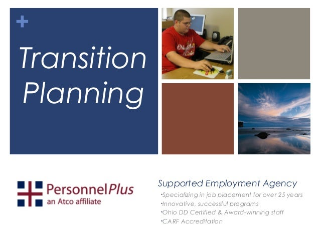 +TransitionPlanning             Supported Employment Agency             •Specializing in job placement for over 25 years  ...