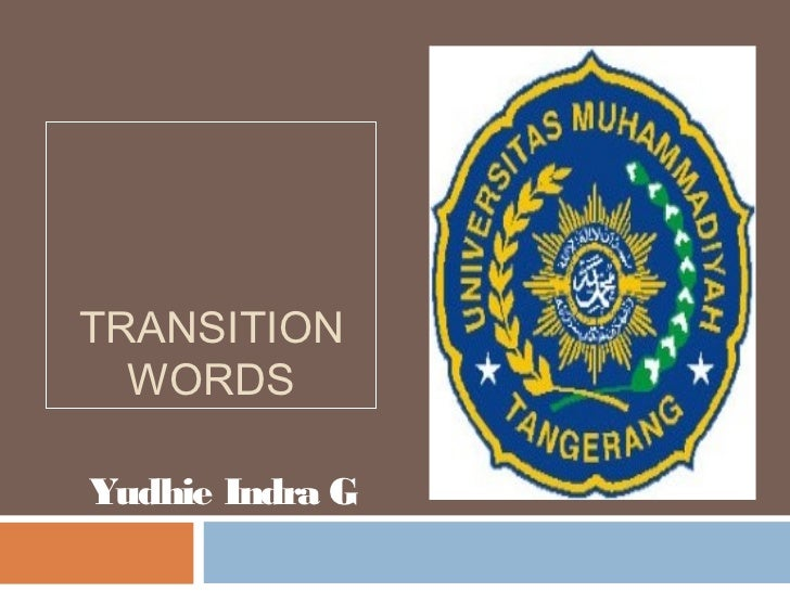TRANSITION  WORDSYudhie Indra G
