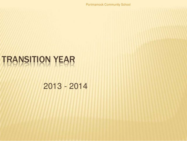 TRANSITION YEAR2013 - 2014Portmarnock Community School