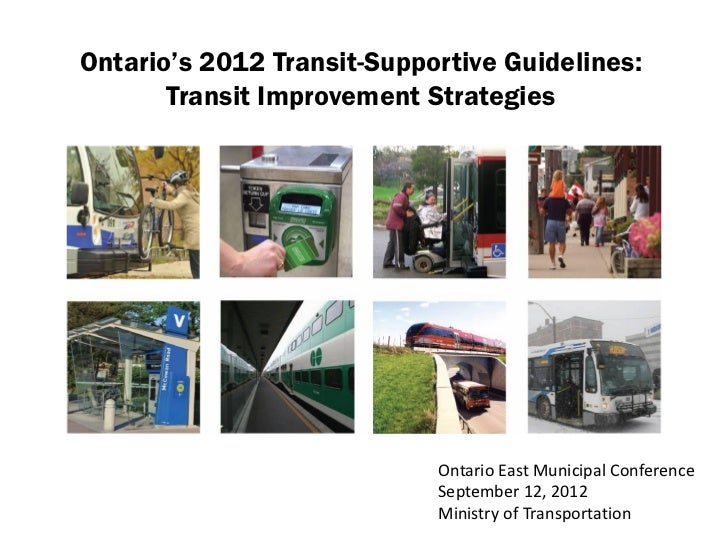 Ontario's 2012 Transit-Supportive Guidelines:       Transit Improvement Strategies                            Ontario East...