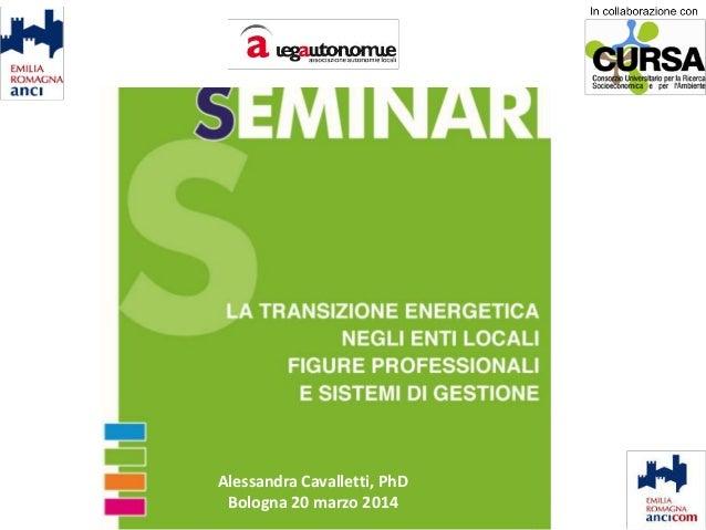 Alessandra Cavalletti, PhD Bologna 20 marzo 2014