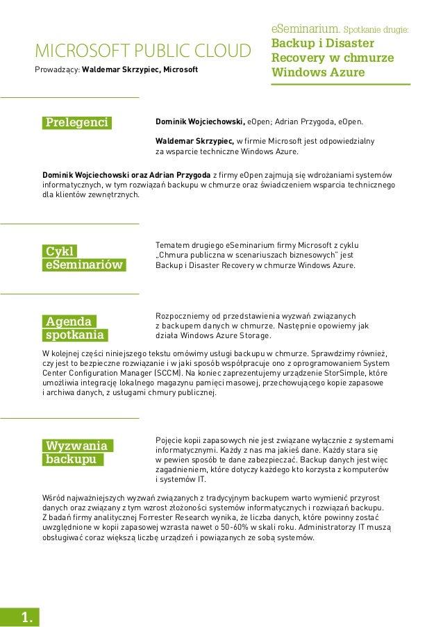 Microsoft Public Cloud eSeminarium. Spotkanie drugie: Backup i Disaster Recovery w chmurze Windows Azure Dominik Wojciecho...