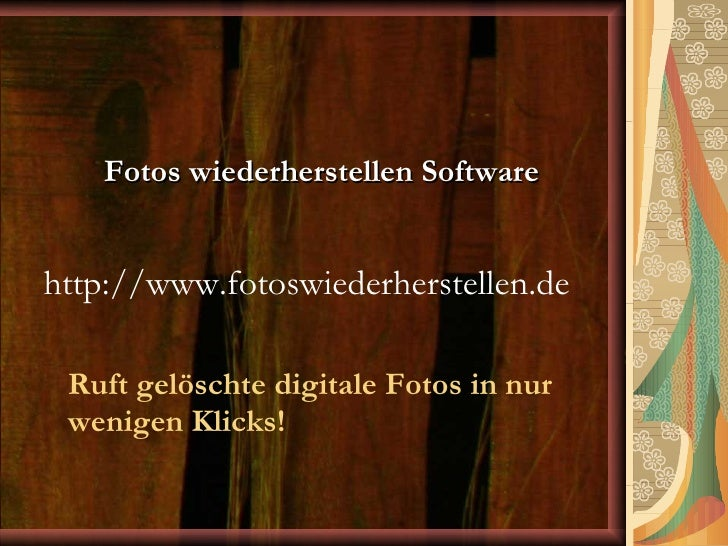 Ruft gelöschte digitale Fotos in nur wenigen Klicks! Fotos wiederherstellen Software   http://www.fotoswiederherstellen.de