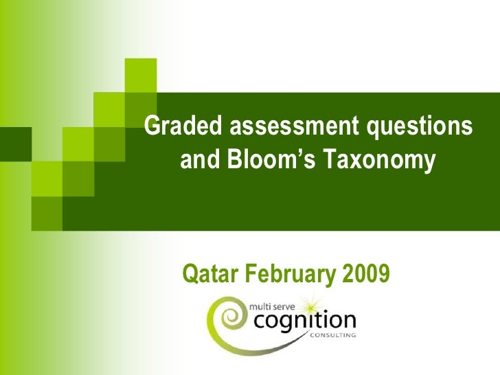 Graded assessment questions    and Bloom's Taxonomy       Qatar February 2009