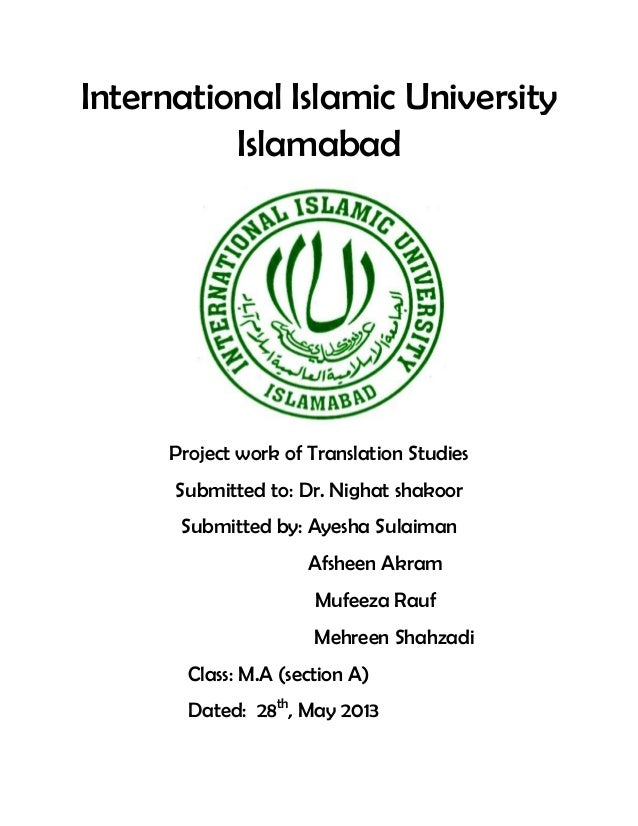 International Islamic UniversityIslamabadProject work of Translation StudiesSubmitted to: Dr. Nighat shakoorSubmitted by: ...