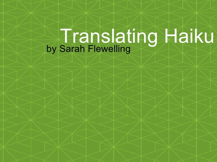 Translating Haiku by Sarah Flewelling