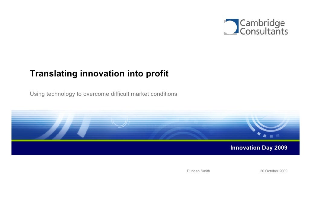 Translating innovation into profit  Using technology to overcome difficult market conditions                              ...
