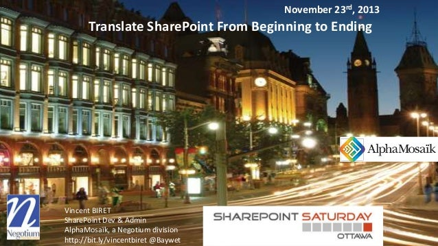 November 23rd, 2013  Translate SharePoint From Beginning to Ending  Vincent BIRET SharePoint Dev & Admin AlphaMosaïk, a Ne...