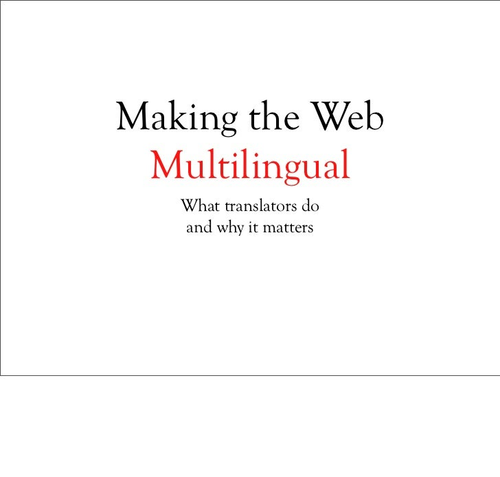 Making the Web  Multilingual    What translators do    and why it matters
