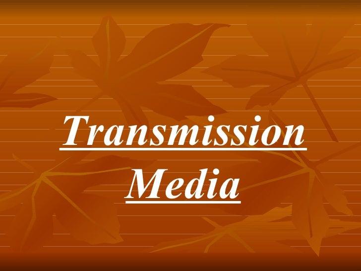Transmision media