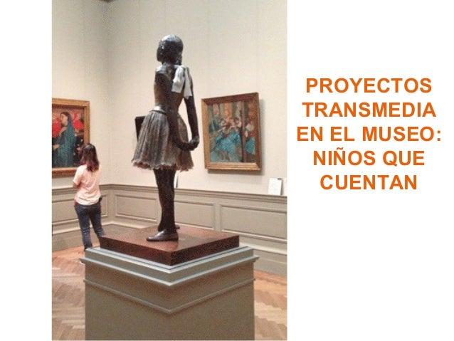 Proyectos transmedia en el museo: niños que cuentan