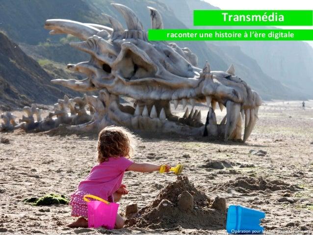 Transmedia : raconter une histoire à l'ère digitale