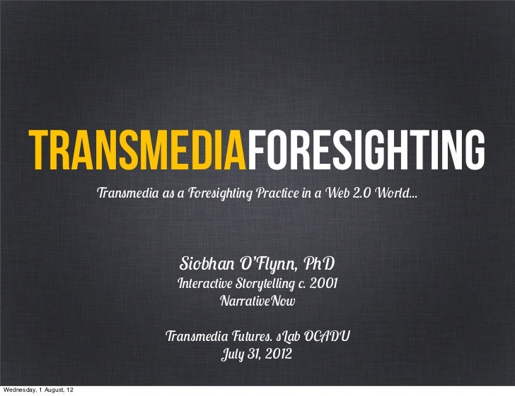 Transmedia as foresighting. transmedia futures event s lab ocadu