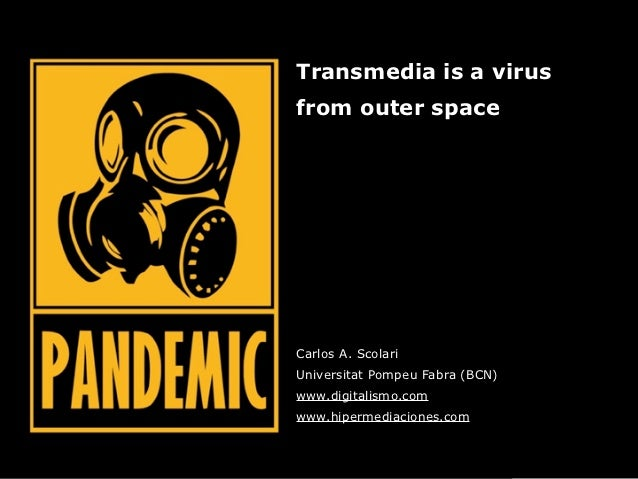 Transmedia is a virus from outer space.