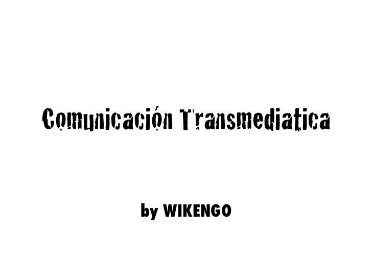 Transmedia by wikengo