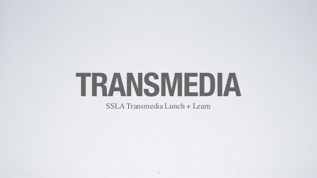 TRANSMEDIA SSLA Transmedia Lunch + Learn  1