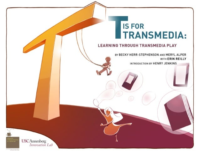 T is for Transmedia: Learning through Transmedia Play