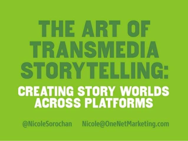 The Art of Transmedia Storytelling - Building Storyworlds across Platforms