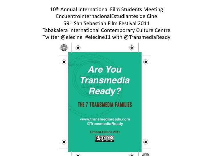 10th Annual International Film Students Meeting<br />EncuentroInternacionalEstudiantes de Cine<br />59th San Sebastian Fil...