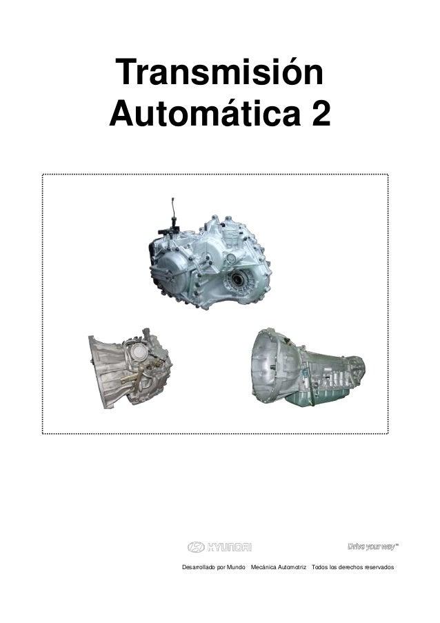 Transmisión Automática 2 Desarrollado por Mundo Mecánica Automotriz Todos los derechos reservados