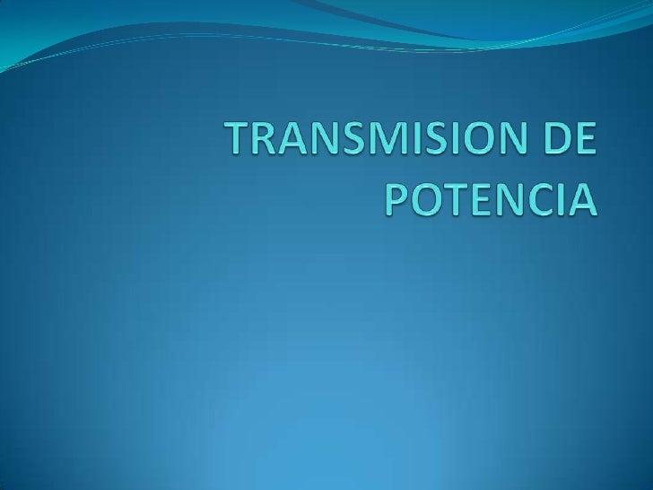TRANSMISION DE POTENCIA<br />