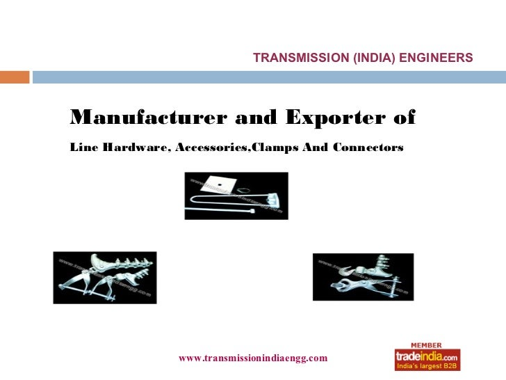 TRANSMISSION (INDIA) ENGINEERSManufacturer and Exporter ofLine Hardware, Accessories,Clamps And Connectors               w...