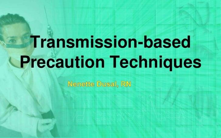 Transmission based precaution techniques